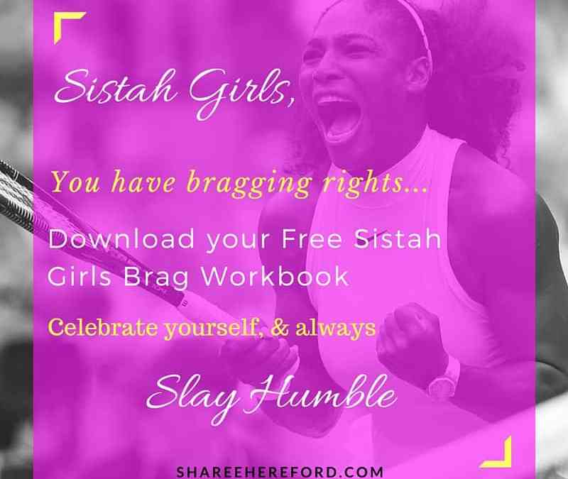 Sistah Girls, You Have Bragging Rights #FreeWorkbook