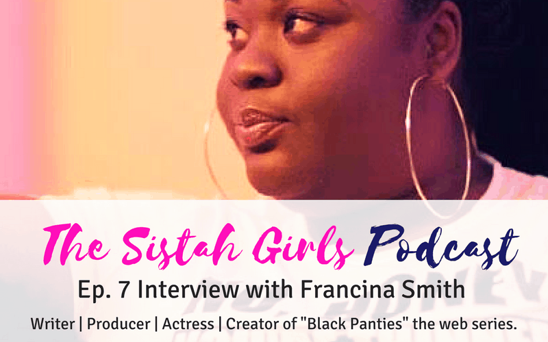Sistah Girls Podcast Francina Smith