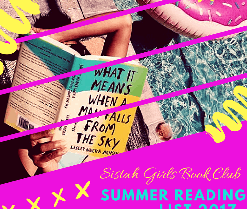 Summer Reading List 2017 #SistahGirlsBC