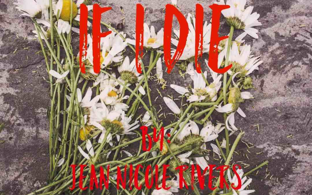 Short Story: 'If I Die' by Jean Nicole Rivers [Reader's Vote]