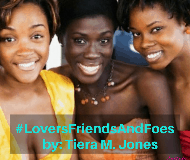 Short Story: #loversfriendsandfoes by Tiera M. Jones [READER'S VOTE]