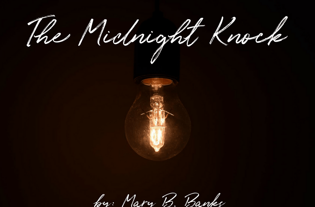 Short Story: The Midnight Knock by Mary B. Banks