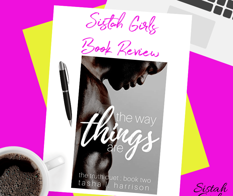 #BookReview The Way Things Are: The Truth Duet by Tasha L. Harrison