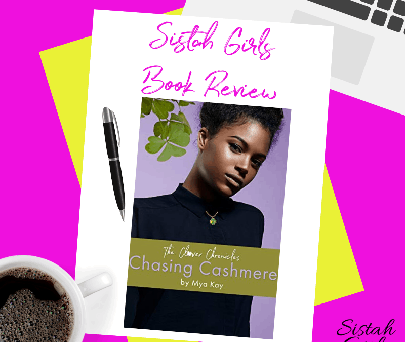 Chasing Cashmere (Clover Chronicles book 2) by Mya Kay [Spoiler Free]