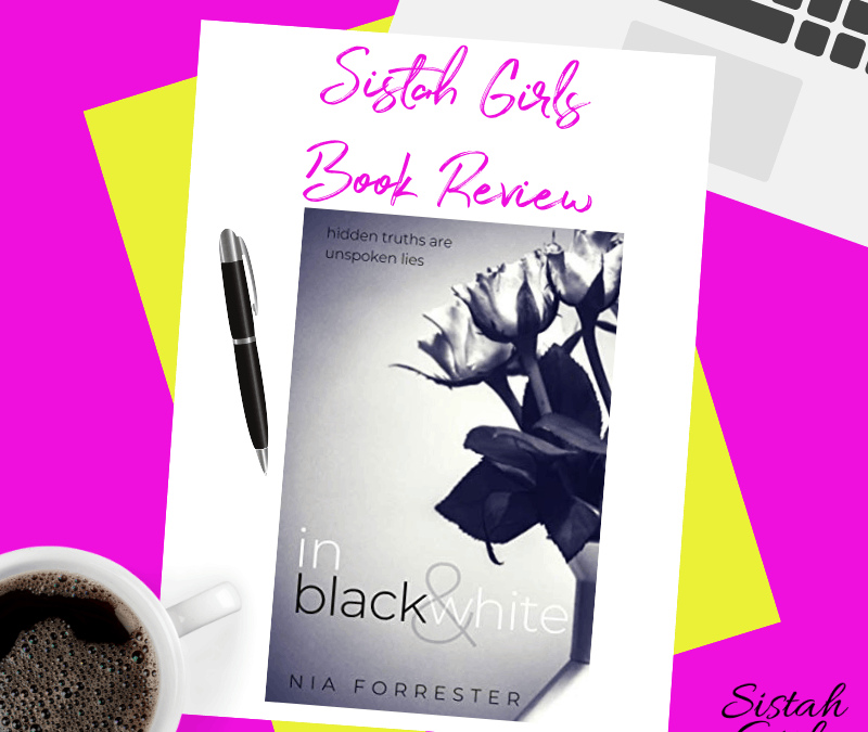 Book Review: In Black & White by Nia Forrester [Spoiler Free Review]
