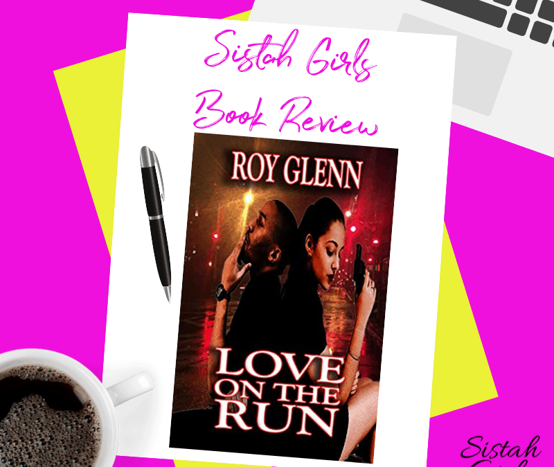 Book Review: Love On The Run (Love In Action Book 2) by Roy Glenn