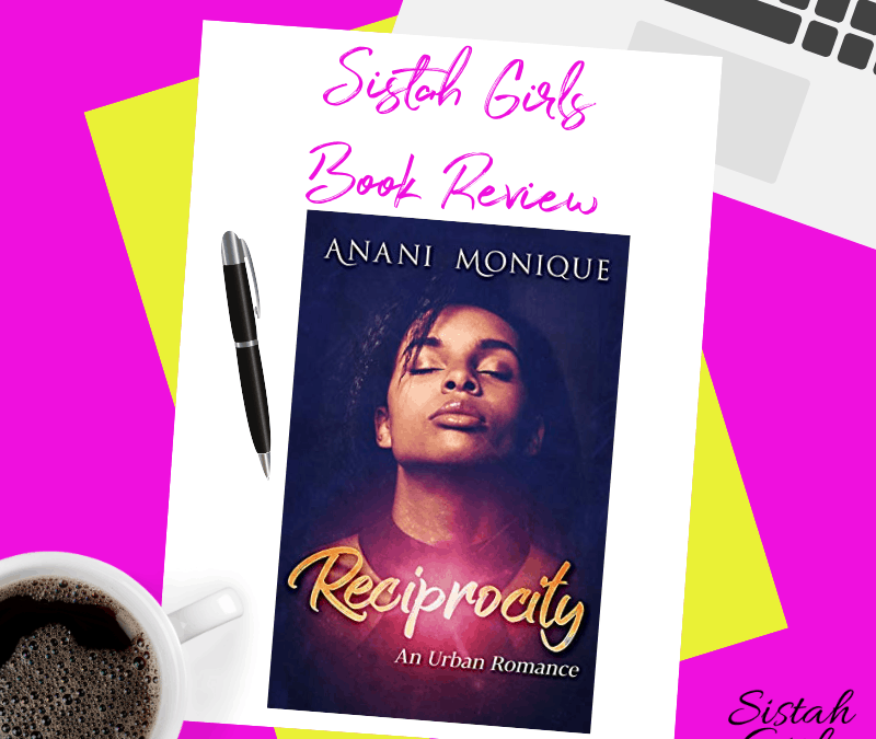 Book Review: Reciprocity by Anani Monique [Spoiler-Free Review]