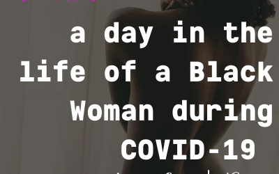 A DAY IN THE LIFE OF A BLACK WOMAN DURING COVID-19: Casandra Rosario