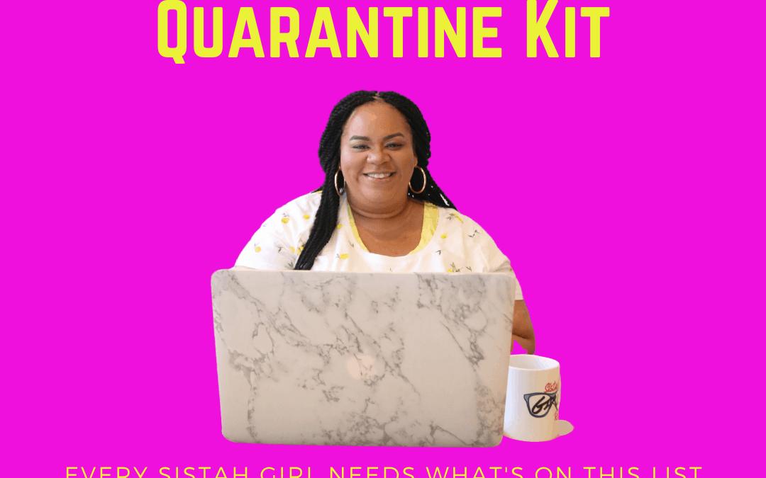The Sistah Girls Quarantine Kit