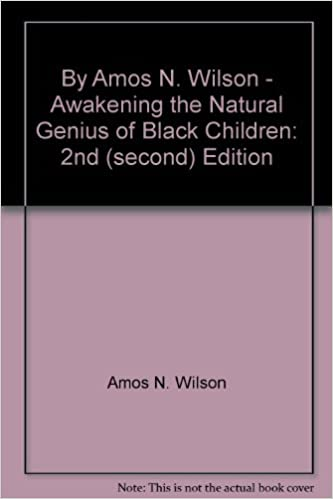 By Amos N. Wilson - Awakening the Natural Genius of Black Children: 2nd (second) Edition by Amos N. Wilson