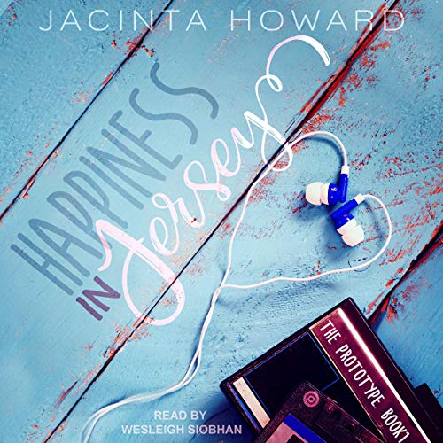Happiness in Jersey: Prototype Series, Book 1 by Jacinta Howard