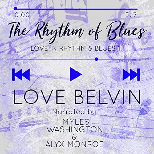 The Rhythm of Blues: Love in Rhythm & Blues, Book 1 by Love Belvin