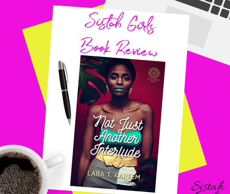 Book Review: Not Just Another Interlude by Lara T Kareem