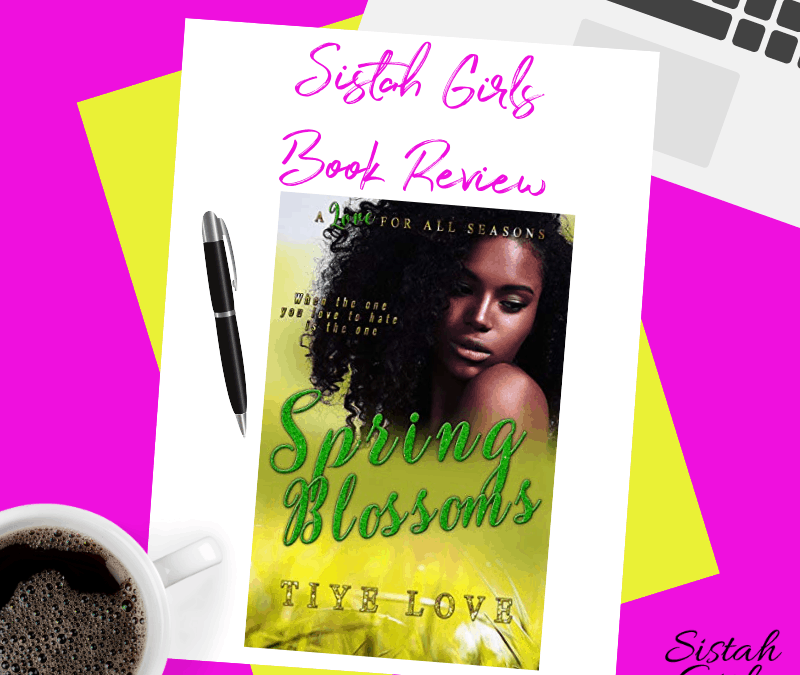 Book Review: Spring Blossoms by Tiye Love