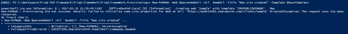 New-PnPWeb : Provisioning did not succeed Microsoft Office 365, Microsoft SharePoint, Microsoft SharePoint Online, Patterns And Practices, SharePoint 2013, SharePoint 2016 failednewsite