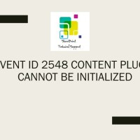 Event ID 2548 Content Plugin cannot be initialized