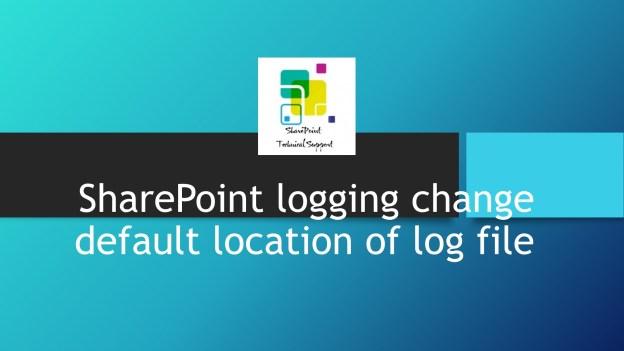 SharePoint logging change default location of log file 1920x1080