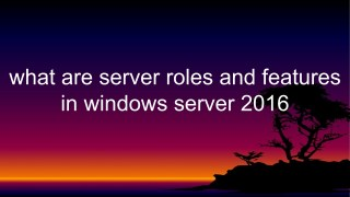 what are server roles windows server 2016-1920x1080