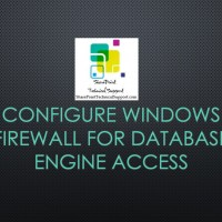 Configure Windows Firewall for Database Engine Access