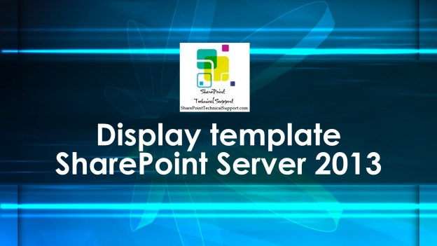 Display template SharePoint Server 2013 1920x1080