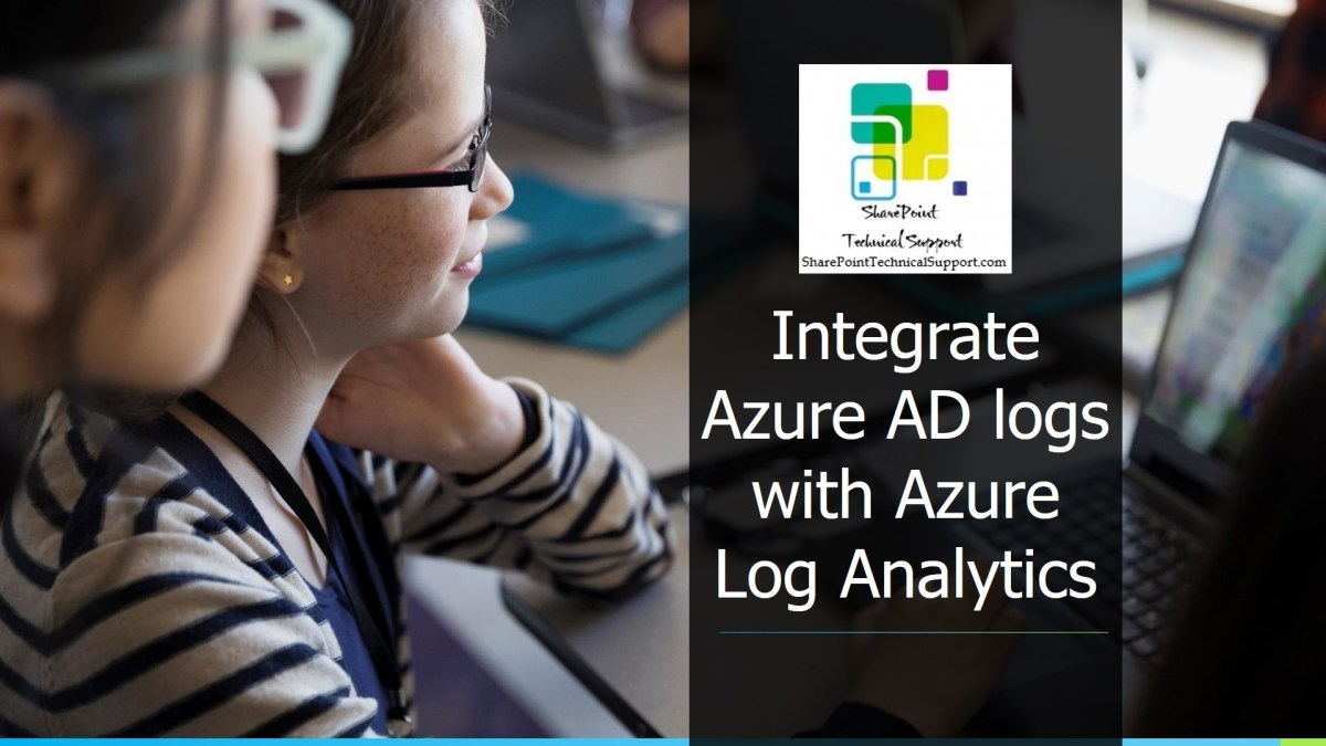 Integrate Azure AD logs with Azure Log Analytics