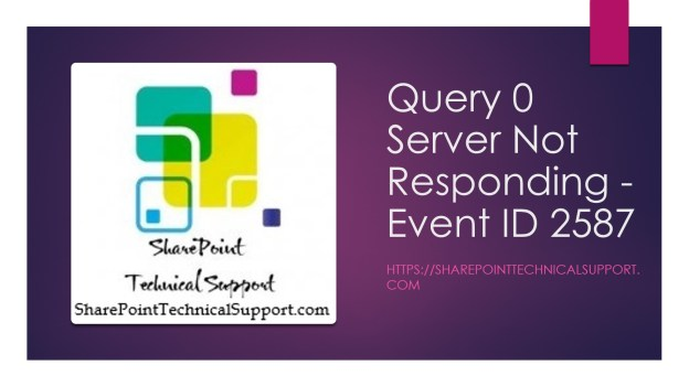 Query-0-Server-Not-Responding-Event-ID-2587-1920x1080