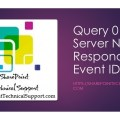 Query-0-Server-Not-Responding-Event-ID-2587-1920x1080