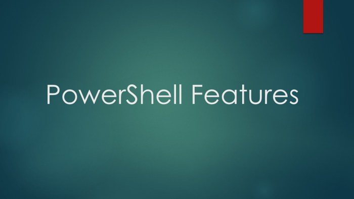 Powershell Features