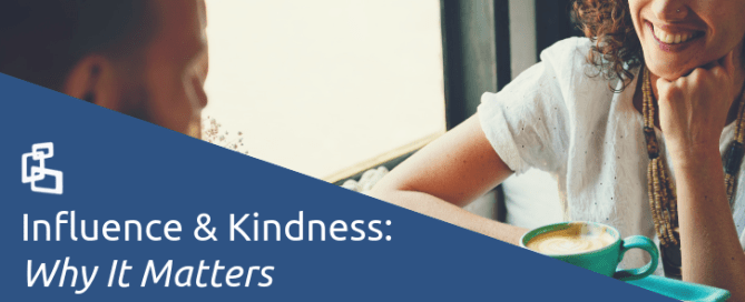 Influence & Kindness - Why It Matters to Not Suck as a Human Being