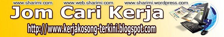 BLOG SAYA >> JOM CARI KERJA >> www.kerjakosong-terkini.blogspot.com