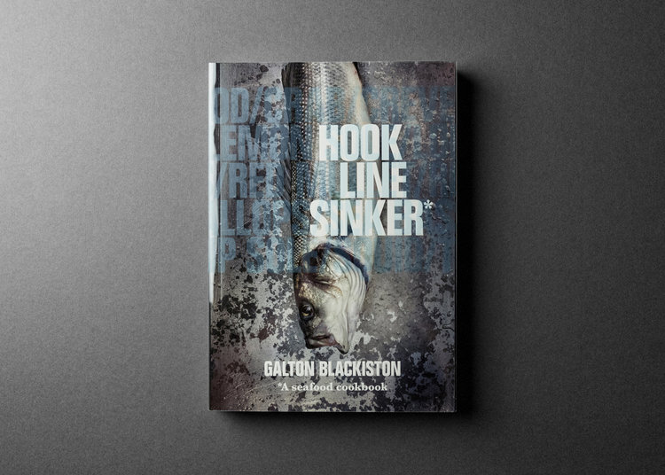 Hook Line Sinker - Galton Blackiston - Face Publications