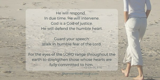 He will respond. In due time He will intervene.