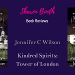 Kindred Spirits: Tower of London by Jennifer C Wilson