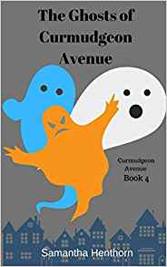 Book cover for Samantha Henthorn's latest novel, The Ghosts of Curmudgeon Avenue