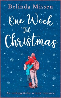 Book cover of One Week 'Til Christmas by Belinda Missen