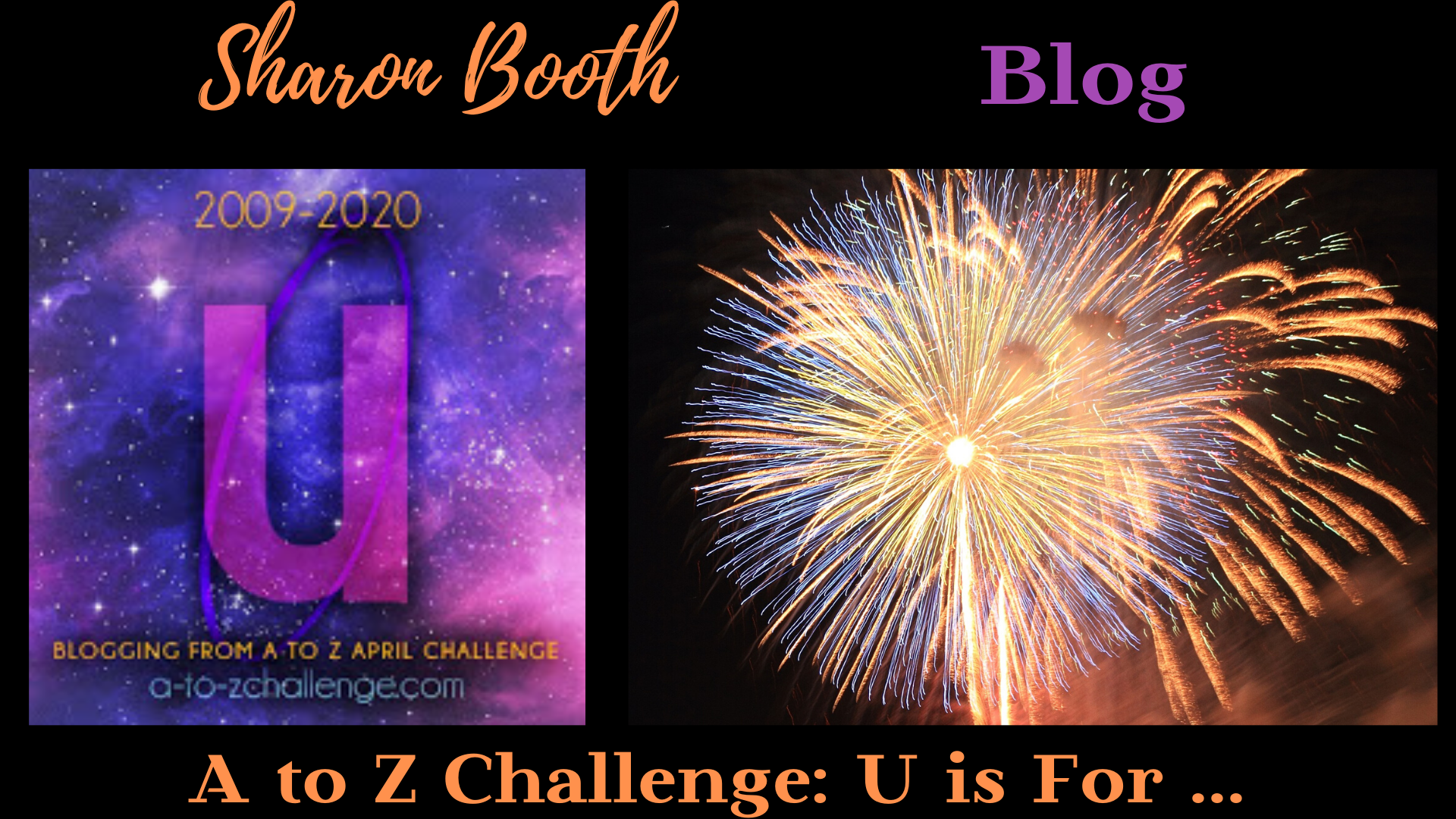 #AtoZChallenge U is For …