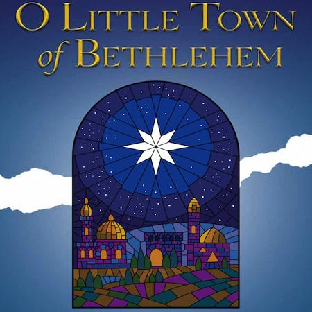 Christmas Carols: O Little Town of Bethlehem