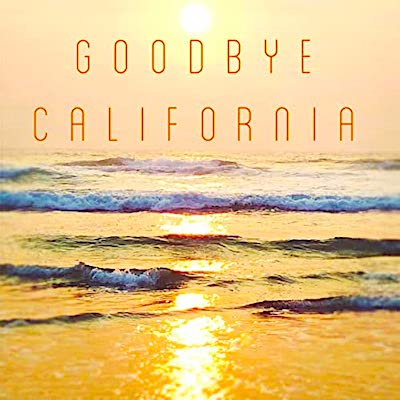 Bidding adieu to California