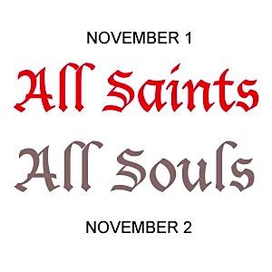 All Saints & All Souls Days