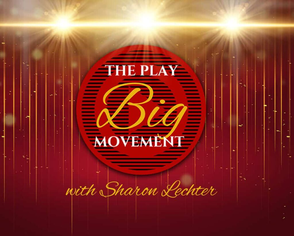 How To Play Big Find Your Passion