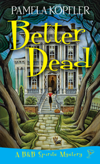 Daring Debuts '18: Pamela Kopfler's New Release is Better Dead