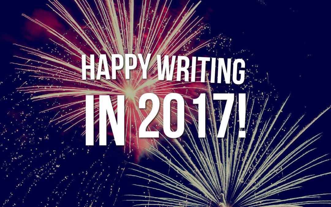 3 Ways to Rock 2017 as a Writer (or as a Human Being!)