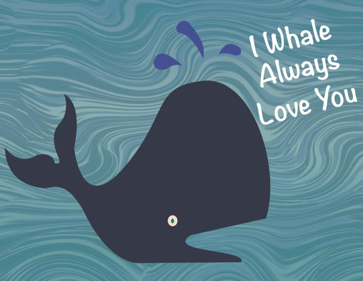 Whale Love You