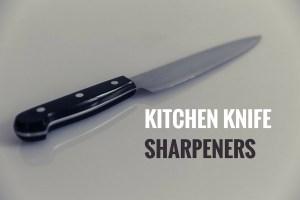 kitchen knife sharpeners