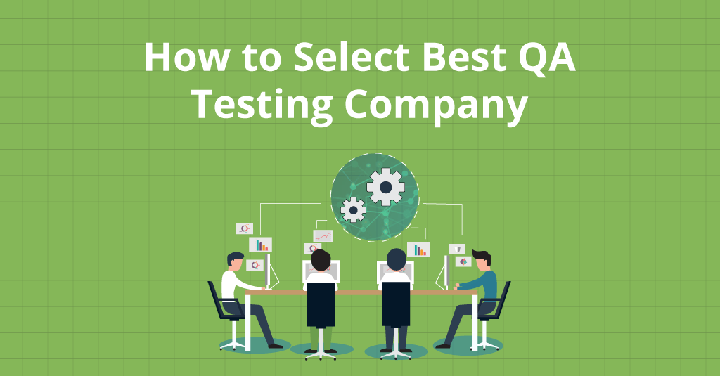 How to Select Best QA Testing Company 800x418 - How to Select Best QA Testing Company