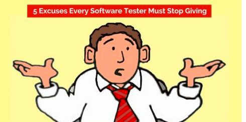 excuse - Various Excuses Every Software Tester Must Stop Giving