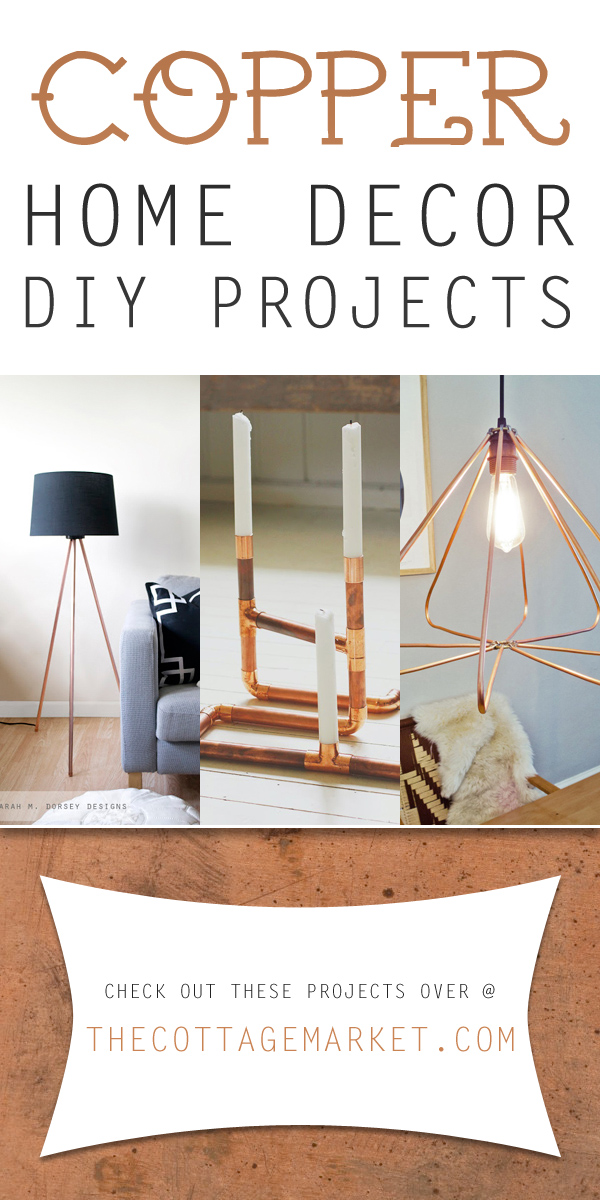 Best Copper Home Decor Diy Projects The Cottage Market This Month
