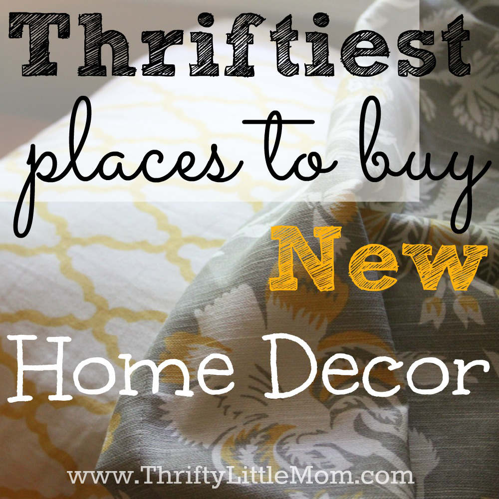 Best The Thriftiest Places To Buy New Home Decor » Thrifty This Month