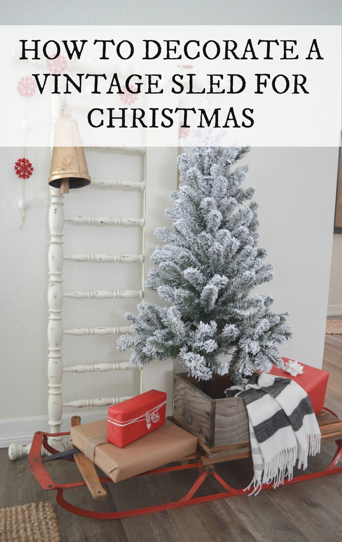 Best 3 Ways To Decorate With A Vintage Sled Farm Fresh Homestead This Month