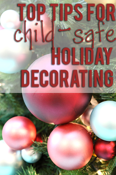 Best Childproof Christmas And Holiday Decorating Tips This Month